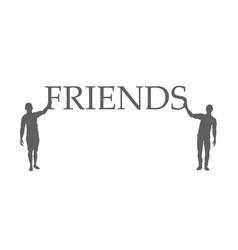 friends silhouettes friends hold a sign vector image