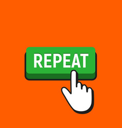 Hand mouse cursor clicks the repeat button vector