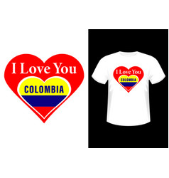i love you colombia print on a t-shirt vector image