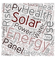 Solar Energy Risks To Health text background vector