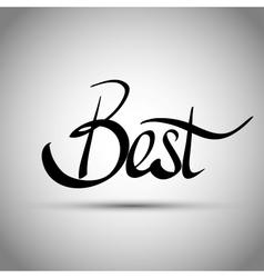 Best hand lettering - handmade calligraphy vector image vector image