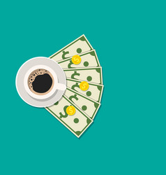 Cup with coffee cash and coins vector