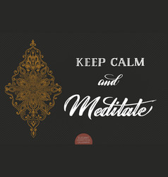 hand drawn lettering keep calm and maditate vector image