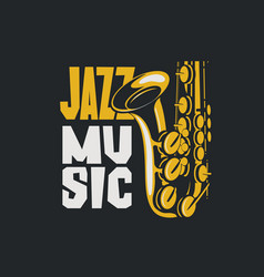 poster jazz music with saxophone vector image