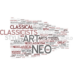 The art of neoclassicism text background word vector