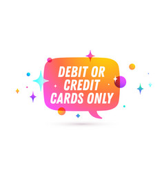 credit card only speech bubble vector image