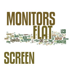 Flat screen monitors a technological wonder text vector