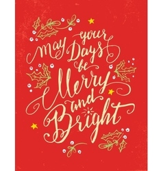 May your days be Merry and Bright holiday card vector image
