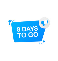 8 days to go on blue background banner for vector