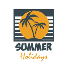 summer holidays emblem template with palms design vector image