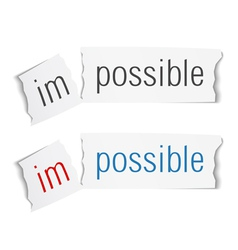 The Word Impossible Changed to Possible vector