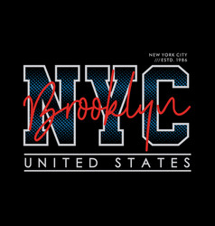 nyc brooklyn typography design vector image
