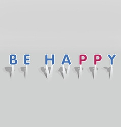 BE HAPPY vector