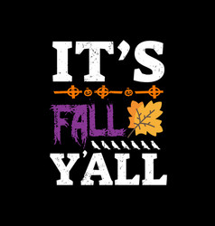 halloween saying design - its fall yall vector image