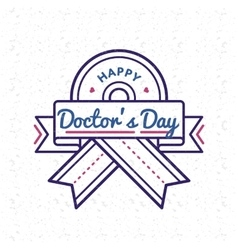 Happy doctors day greeting emblem vector