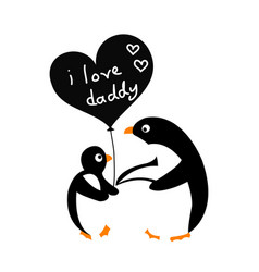Bapenguin with her father i love daddy vector