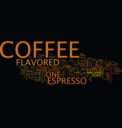 Flavored coffee syrup text background word cloud vector