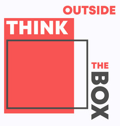 think outside box quote for t-shirt typography vector image