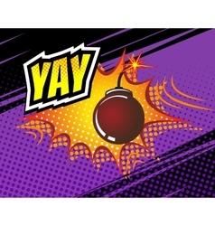 Yay Retro Comic Speech Bubble Cartoon vector image vector image