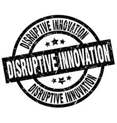 Disruptive innovation round grunge black stamp vector