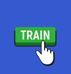 Hand mouse cursor clicks the train button vector
