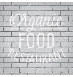 Slogan brickwall light organic food restaurant vector