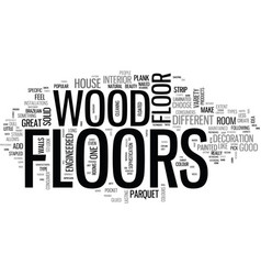 Wood floors are great text word cloud concept vector