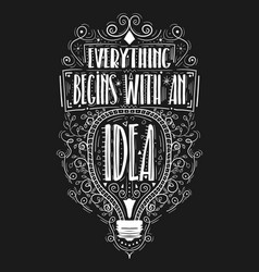 everything begins with an idea hand drawn label vector image