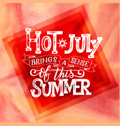 hot july summer banner typography poster with sun vector image