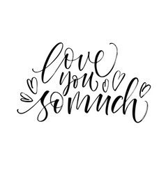 Love you so much card modern brush calligraphy vector