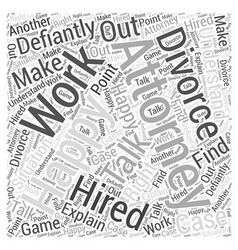Should you have an attorney for a divorce Word vector image vector image