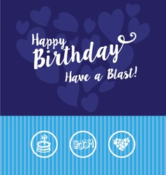 happy birthday have a blast greeting vector image vector image