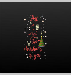 all i want for christmas is you holiday banner vector image