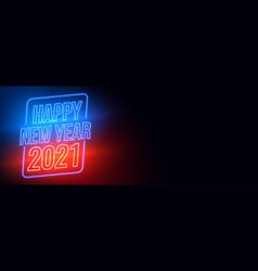 Happy new year 2021 neon glowing banner design vector
