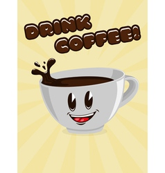 cute cup of coffee with a call to drink coffee vector image vector image