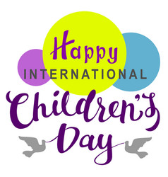 happy international childrens day lettering text vector image