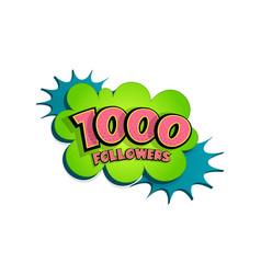 3d comic text speech bubble 1000 followers vector