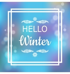 Hello winter card design vector image