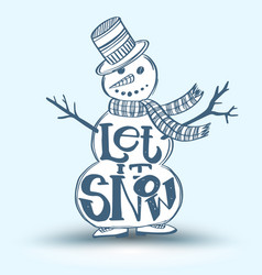 Let it snow on snow man vector