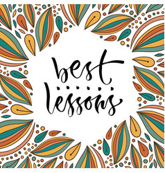 Best lessons phrase education calligraphy modern vector
