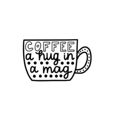 Coffee a hug in a mag vector
