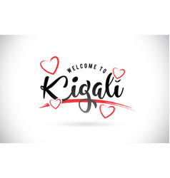 kigali welcome to word text with handwritten font vector image