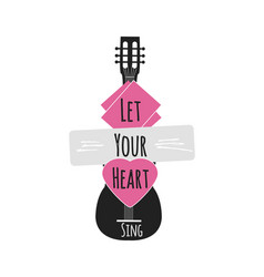 let your heart sing quote lettering vector image