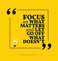 Inspirational motivational quote Focus on what vector