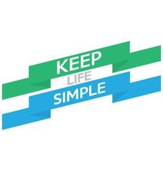 Keep Life Simple vector