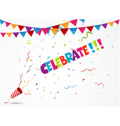 Celebrate out of party popper with confetti and bu vector