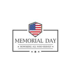 Memorial day honoring all who served text vector