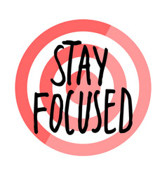 motivational phrase stay focused at target vector image