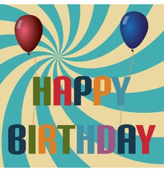 Retro colors balloons and happy birthday text vector