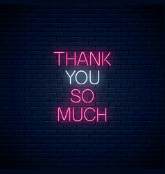 thank you so much - glowing neon inscription vector image